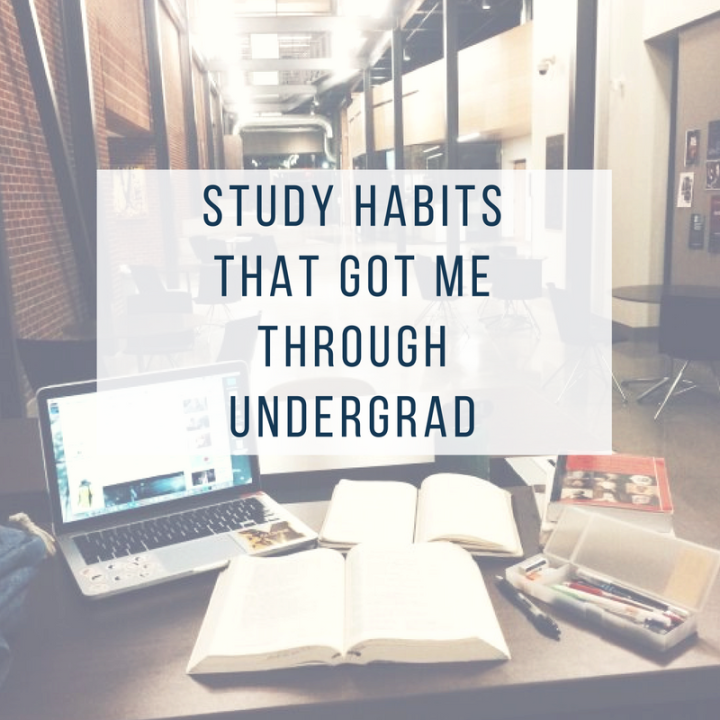 Study Habits That Got Me Through Undergrad
